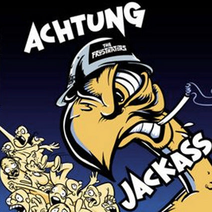 The Frustrators - Achtung Jackass