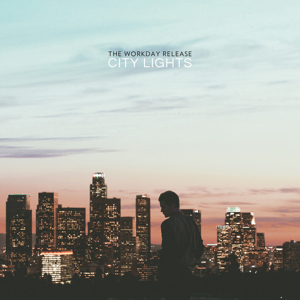 The Workday Release - City Lights