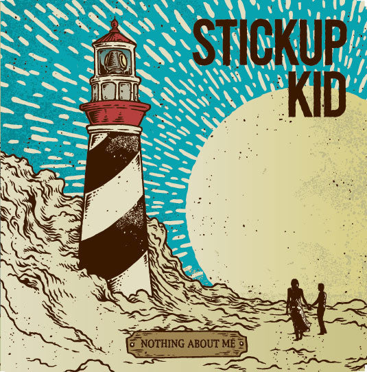 Stickup Kid - Nothing About Me