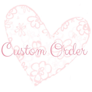 Custom Order for Megan C.