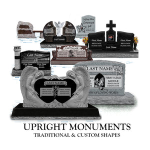 Upright monuments in traditional styles or custom shapes.