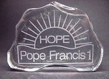 Etched Pope Francis 1  HOPE paperweight,  24% lead crystal - O'Rourke crystal awards & gifts abp cut glass