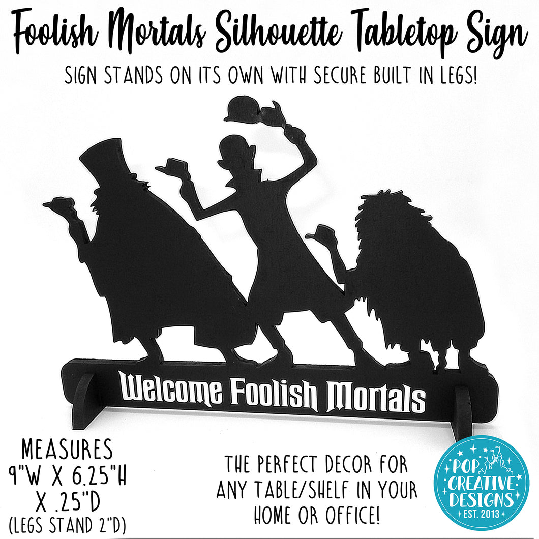 Foolish Mortals Silhouette Tabletop Sign