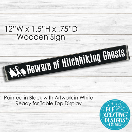 Beware of Hitchhiking Ghosts Wooden Sign