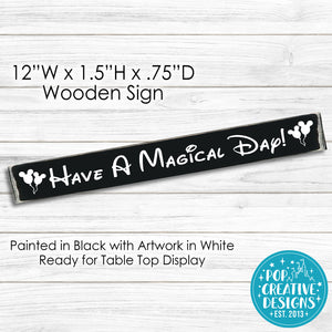 Have A Magical Day Wooden Sign