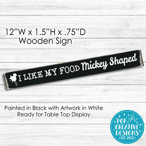 I Like My Food Wooden Sign