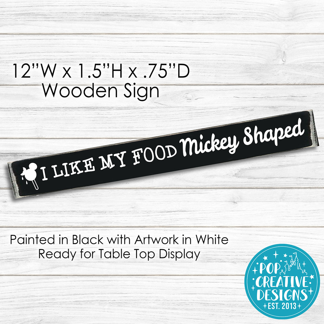 I Like My Food Mickey Shaped Wooden Sign