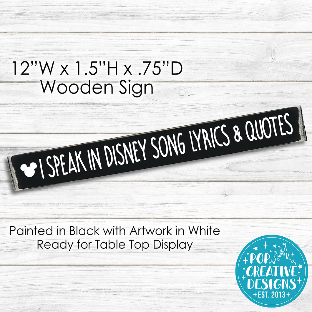 I Speak In Disney Song Lyrics & Quotes Wooden Sign