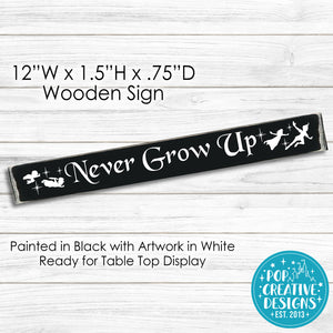 Never Grow Up Wooden Sign