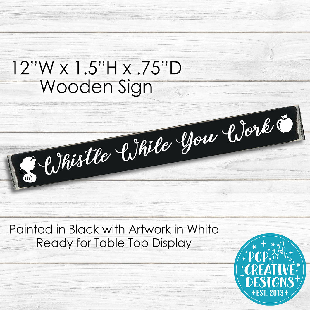 Whistle While You Work Wooden Sign