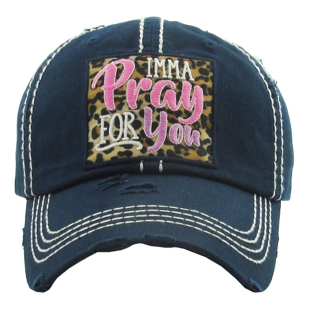 Imma Pray For You Distressed Hat