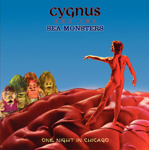 Cygnus And The Sea Monsters - One Night in Chicago CD