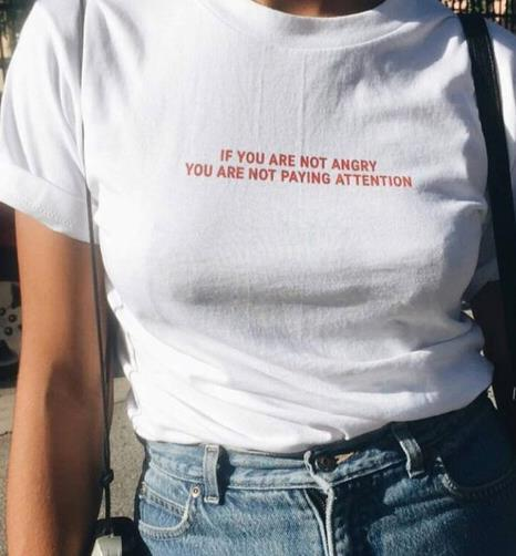 """If You Are Not Angry You Are Not Paying Attention"" Shirt"
