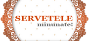 Servetele Minunate