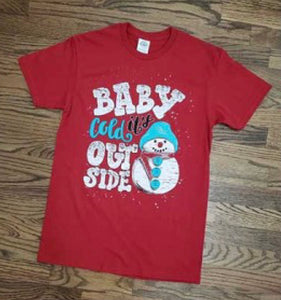 Baby it's Cold T-Shirt