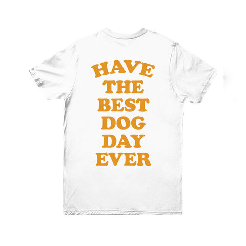 Have The Best Dog Day Ever Tee