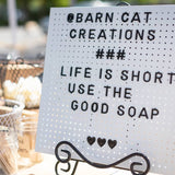 Life is short use the good soap