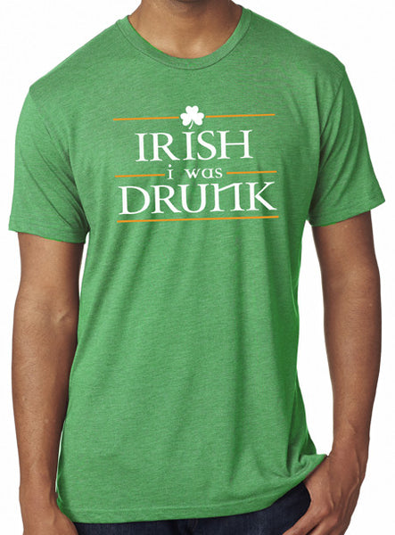 Mens Irish I Was Drunk Triblend Tshirt Green