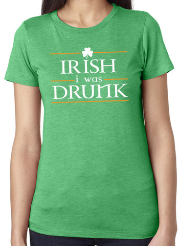 Irish I Was Drunk Tri Blend Crew Neck Green