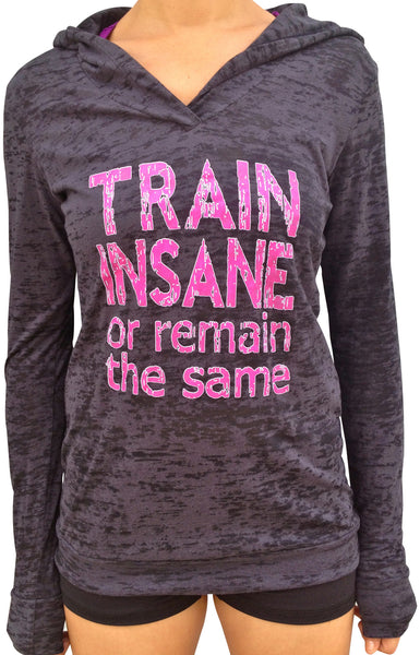 Train Insane or Remain The Same Black Burnout Hoody