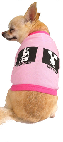 My Dad/Your Dad Pink Shirt for Pups