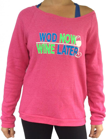 WOD Now, Wine Later Pink Wideneck Sweatshirt