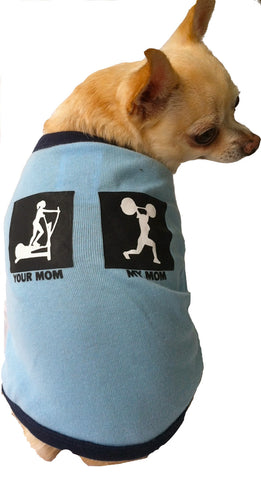 My Mom/Your Mom Blue Shirt for Pups