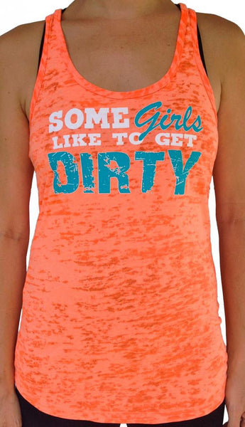 Some Girls Get Dirty Orange Burnout Tank Top