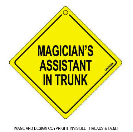 """Magician's Assistant in Trunk™"" Car Window sign"