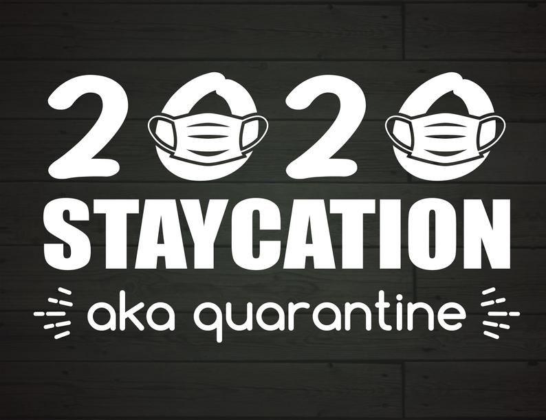 2020 Staycation Aka Quarantine Funny Stay At Home Quotes Silhouette De Mamylab