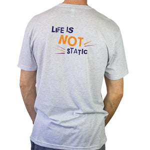 Life Is Not Static Short-Sleeve Unisex T-Shirt