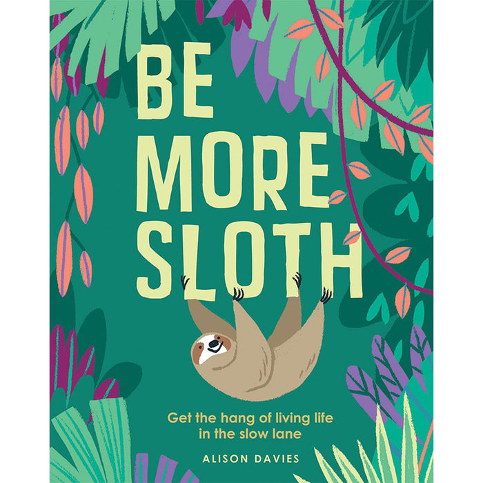 Be More Sloth - Greenhouse Home