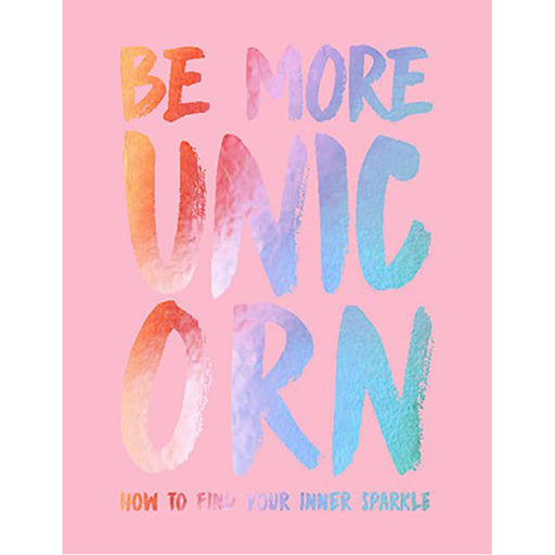 Be More Unicorn - Greenhouse Home