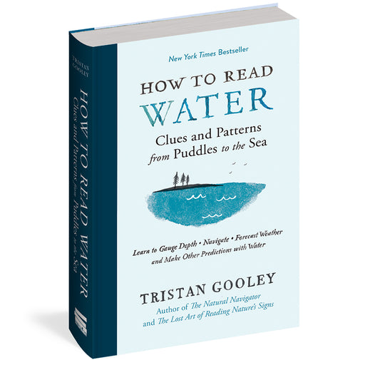 How to Read Water: Clues and Patterns from Puddles to the Sea by Tristan Gooley