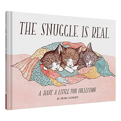 The Snuggle Is Real by Frida Clements