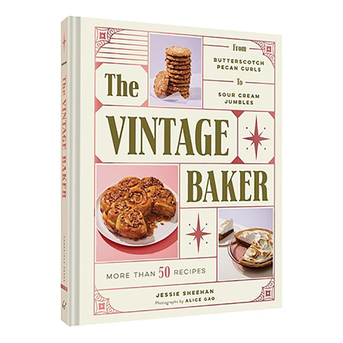 The Vintage Baker: More Than 50 Recipes from Butterscotch Pecan Curls to Sour Cream Jumbles by Jessie Sheehan - Greenhouse Home