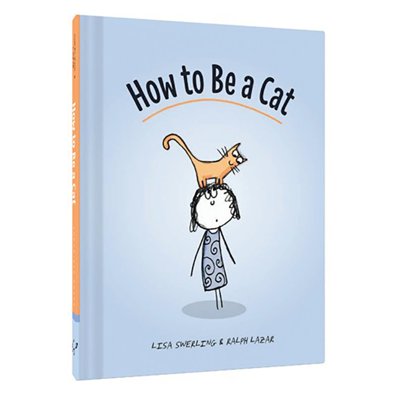 How to Be a Cat by Lisa Swerling & Ralph Lazar