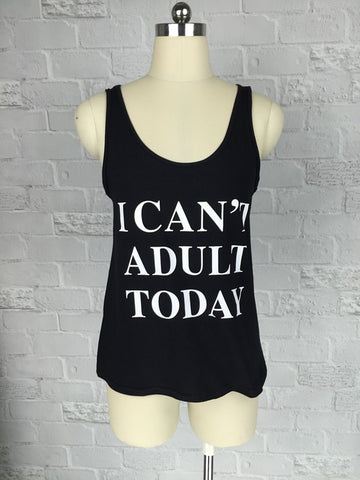 'I CAN'T ADULT TODAY' Casual Tank Top / Singlet.
