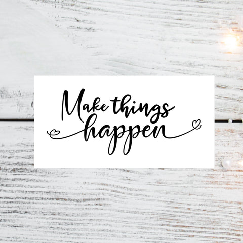 """Make Things Happen"" Vinyl Decal"