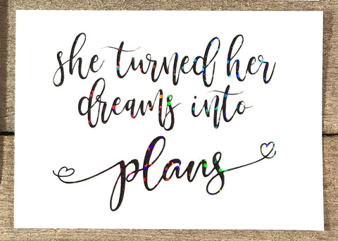 """She turned her dreams into plans"" Vinyl Decal"