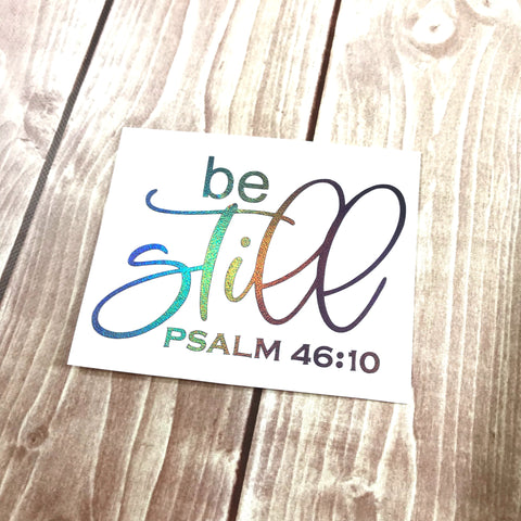 """Be Still"" Vinyl Decal"