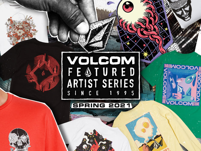 Volcom Featured Artist Series, Spring 2021