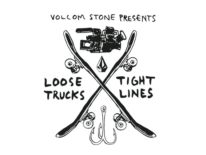 Loose Trucks Tight Lines