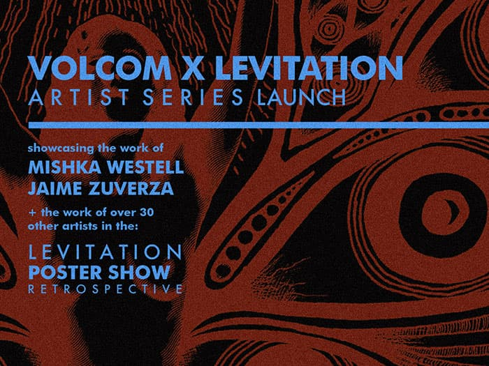 Levitation Poster Art Retrospective With Mishka Westell & Jamie Zuverza At Volcom Garden In Austin, TX