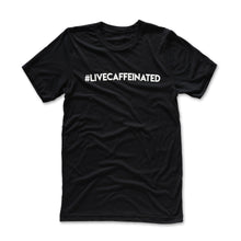 Load image into Gallery viewer, #Livecaffeinated Tee