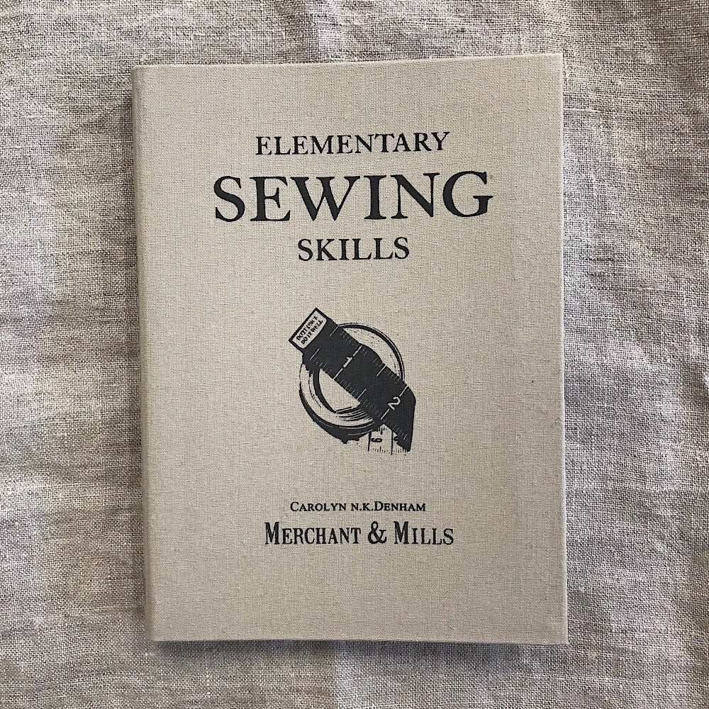 Elementary Sewing Skills book - Merchant and Mills