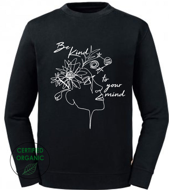Be Kind to Your Mind Organic Sweatshirt