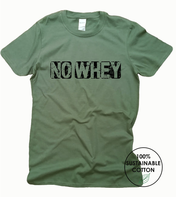 NO WHEY T SHIRT
