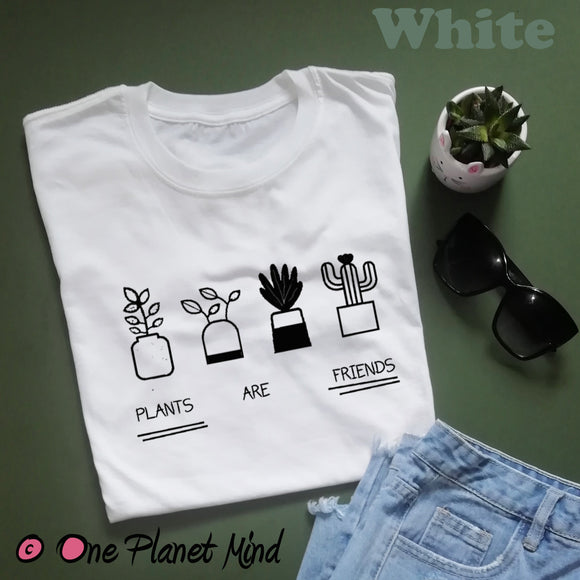Plants are friends T Shirt