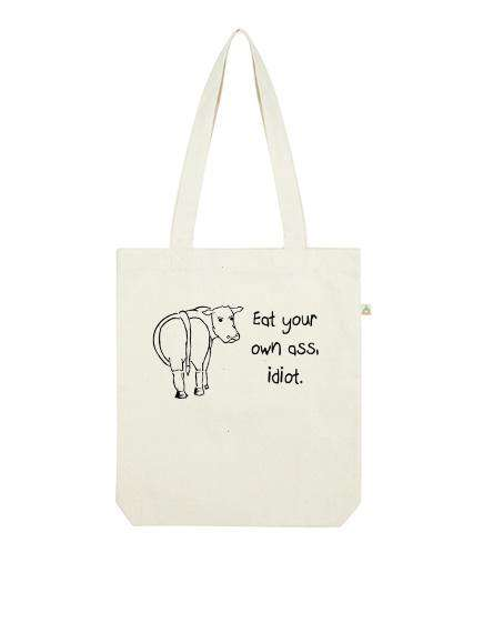 Vegan - Eat your own ass, idiot Recycled Tote - One Planet Mind